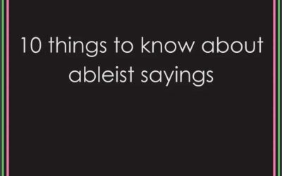 10 things to know about ableist sayings.