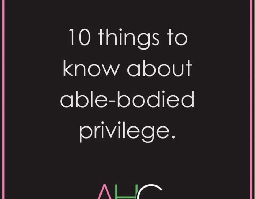 Able-bodied privilege.