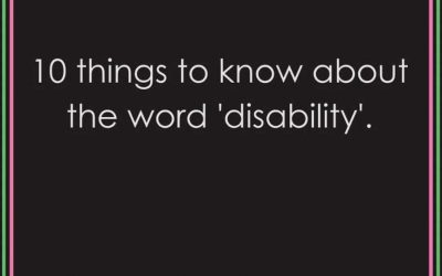 10 things to know about the word 'disability'.